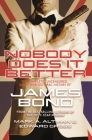 Nobody Does it Better: The Complete, Uncensored, Unauthorized Oral History of James Bond Cover Image