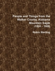 People and Things from the Walker County, Alabama, Jasper Mountain Eagle (1924 - 1926) Cover Image