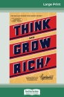 Think and Grow Rich: The Original, an Official Publication of The Napoleon Hill Foundation (16pt Large Print Edition) Cover Image