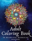 Adult Coloring Book: Beautiful Mandalas For Stress Relief and Relaxation Cover Image