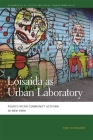 Loisaida as Urban Laboratory: Puerto Rican Community Activism in New York (Geographies of Justice and Social Transformation #51) Cover Image