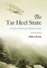 The Tar Heel State: A New History of North Carolina Cover Image