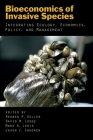 Bioeconomics of Invasive Species: Integrating Ecology, Economics, Policy, and Management Cover Image
