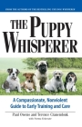 The Puppy Whisperer: A Compassionate, Non Violent Guide to Early Training and Care Cover Image