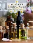 Aceites Esenciales para Cuerpo y Mente: Conoce los Principales Aceites Esenciales sus Efectos Beneficiosos en tu Cuerpo y Mente y como Usarlos Correct Cover Image