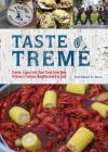 Taste of Treme: Creole, Cajun and Soul Food from New Orleans' Famous Neighborhood of Jazz Cover Image