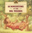 Summertime in the Big Woods (Little House Picture Book) Cover Image