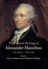 The Political Writings of Alexander Hamilton: Volume 1, 1769-1789 Cover Image