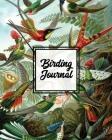 Birding Journal: Bird Watching Log Book, Birds Actions Notebook, Birder's & Bird Lover Gift, Adults & Kids, Personal Birdwatching Field Cover Image