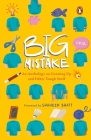 Big Mistake: An Anthology on Growing Up and Other Tough Stuff Cover Image