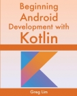 Beginning Android Development With Kotlin Cover Image
