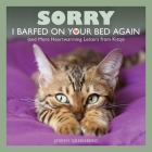 Sorry I Barfed on Your Bed Again: (and More Heartwarming Letters from Kitty) Cover Image