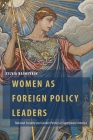 Women as Foreign Policy Leaders: National Security and Gender Politics in Superpower America (Oxford Studies in Gender and International Relations) Cover Image