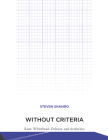 Without Criteria: Kant, Whitehead, Deleuze, and Aesthetics (Technologies of Lived Abstraction) Cover Image