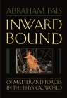 Inward Bound: Of Matter and Forces in the Physical World Cover Image