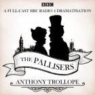 The Pallisers: 12 BBC Radio 4 Full-Cast Dramatisations Cover Image