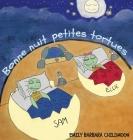 Bonne nuit petites tortues: Lors d'une nuit comme les autres, Elly et Sam rencontrent la lune. Cover Image