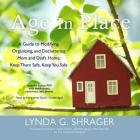 Age in Place: A Guide to Modifying, Organizing, and Decluttering Mom and Dad's Home; Keep Them Safe, Keep You Safe Cover Image