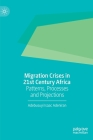 Migration Crises in 21st Century Africa: Patterns, Processes and Projections Cover Image