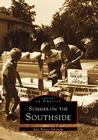 Summer on the Southside (Images of America (Arcadia Publishing)) Cover Image