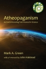 Atheopaganism: An Earth-honoring path rooted in science Cover Image