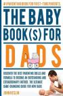 The Baby Books for Dads: Discover the best parenting skills and formula to become an outstanding and extraordinary farther. The ultimate game-c Cover Image