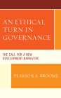 An Ethical Turn in Governance: The Call for a New Development Narrative Cover Image