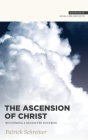 The Ascension of Christ: Recovering a Neglected Doctrine (Snapshots) Cover Image
