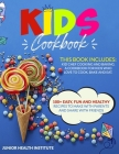 Kids Cookbook: This Book Includes: Cooking and Baking. A Cookbook for Kids Who Love to Cook, Bake and Eat. 100+ Easy, Fun and Healthy Cover Image