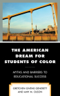 The American Dream for Students of Color: Myths and Barriers to Educational Success Cover Image
