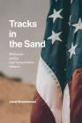 Tracks in the Sand: Bill Boesch and the Iraqi Transportation Network Cover Image