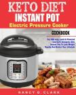 Keto Diet Instant Pot Electric Pressure Cooker Cookbook: Top 100 Easy, Quick & Flavored Low Carb Ketogenic Diet Instant Pot Recipes to Lose Weight Rap Cover Image