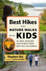 Best Hikes and Nature Walks with Kids in and Around Southwestern British Columbia Cover Image