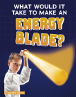 What Would It Take to Make an Energy Blade? Cover Image