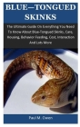 Blue-Tongued Skinks: The Ultimate Guide On Everything You Need To Know About Blue-Tongued Skinks, Care, Housing, Behavior Feeding, Cost, In Cover Image