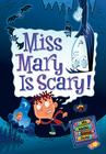 My Weird School Daze #10: Miss Mary Is Scary! Cover Image