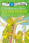 The Berenstain Bears' Kitten Rescue: Level 1 (I Can Read! / Berenstain Bears / Good Deed Scouts / Living L) Cover Image
