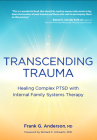 Transcending Trauma: Healing Complex Ptsd with Internal Family Systems Cover Image
