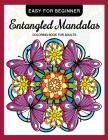 Entangled Mandalas Coloring Book for Adults Easy for Beginner: Simple Mandalas for Relaxation and Stress Relief Cover Image