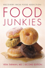 Food Junkies: Recovery from Food Addiction Cover Image