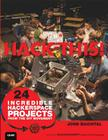 Hack This: 24 Incredible Hackerspace Projects from the DIY Movement Cover Image