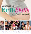 Juju Sundin's Birth Skills: Proven Pain-Management Techniques for Your Labour and Birth Cover Image