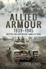 Allied Armour, 1939-1945: British and American Tanks at War Cover Image