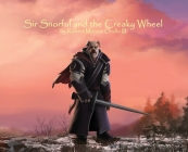 Sir Snorful and the Creaky Wheel Cover Image