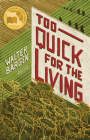 Too Quick for the Living: Poems Cover Image