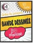 Crée Ta Propre bande Dessinée: 100 Planches Bande dessinée vièrge pour enfants, jeunes et adultes, Grande Variété De Modèles De Bandes Dessinées Pour Cover Image