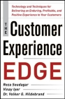 The Customer Experience Edge: Technology and Techniques for Delivering an Enduring, Profitable and Positive Experience to Your Customers Cover Image