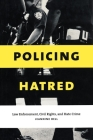 Policing Hatred: Law Enforcement, Civil Rights, and Hate Crime (Critical America #15) Cover Image