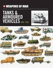 Weapons of War Tanks & Armored Vehicles 1900-1945 Cover Image