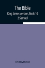 The Bible, King James version, Book 10; 2 Samuel Cover Image